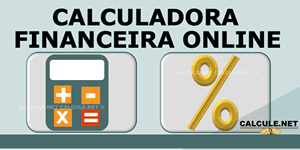 Calculadora Financeira online - Calcular taxa de juros de financiamento, valor futuro, valor presente